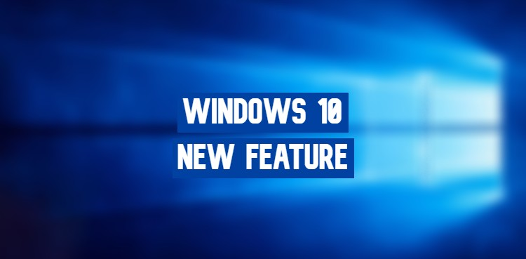 Windows 10 New Feature