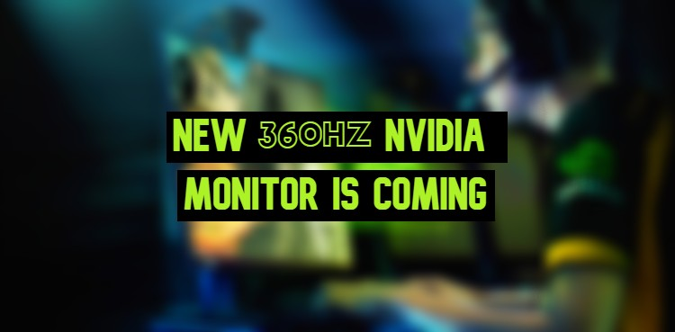 Nvidia 360HZ Monitor - Cover Image
